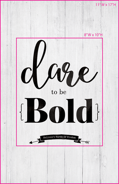 Visual of framed sizes on the personalized Dare To Be Bold print