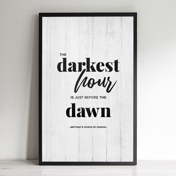 The Darkest Hour Is Just Before The Dawn personalized print lifestyle image