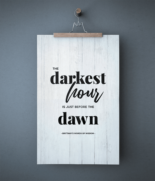 The Darkest Hour Is Just Before The Dawn personalized print hanging on the wall