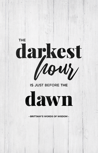close up preview The Darkest Hour Is Just Before The Dawn personalized print
