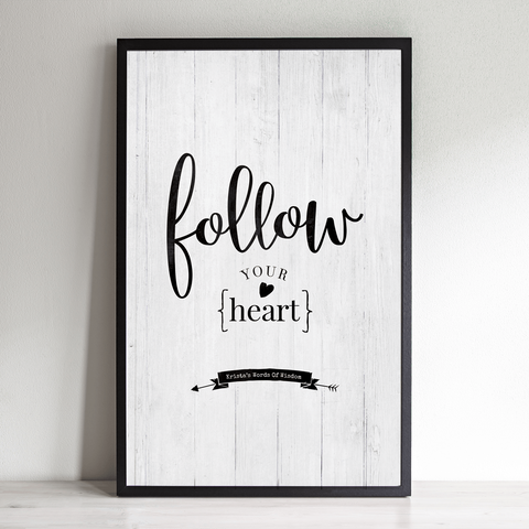 Follow Your Heart inspirational personalized print