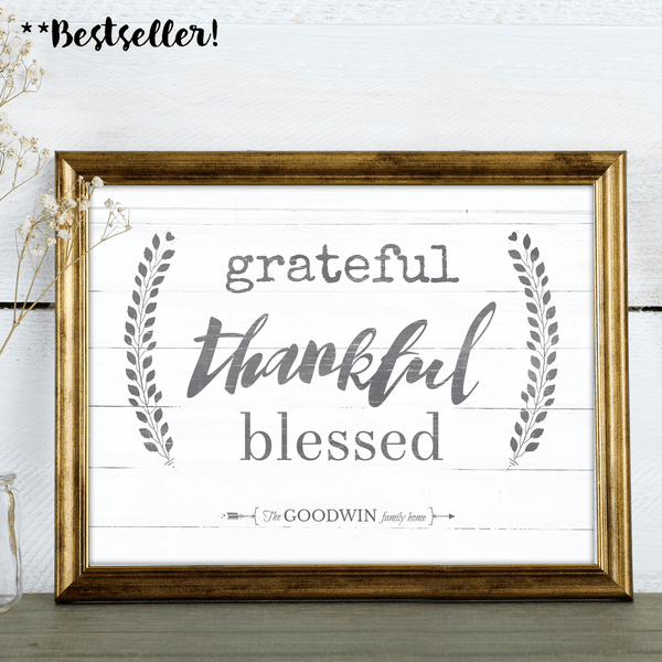 Grateful Thankful Blessed is a rustic looking charming personalized print. Add your family name to the bottom.