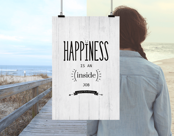 lifestyle image of Happiness Is An Inside Job personalized print