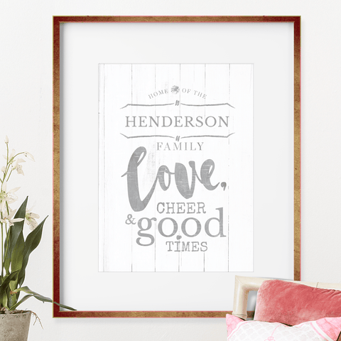 "Rustic farmhouse print that can be personalized with your family name to read ""Home of family love, cheer & good times""."