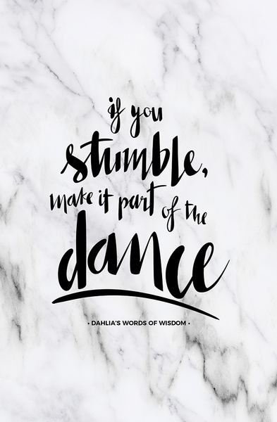"If You Stumble Personalized Print reads ""If you stumble, make it part of the dance"""