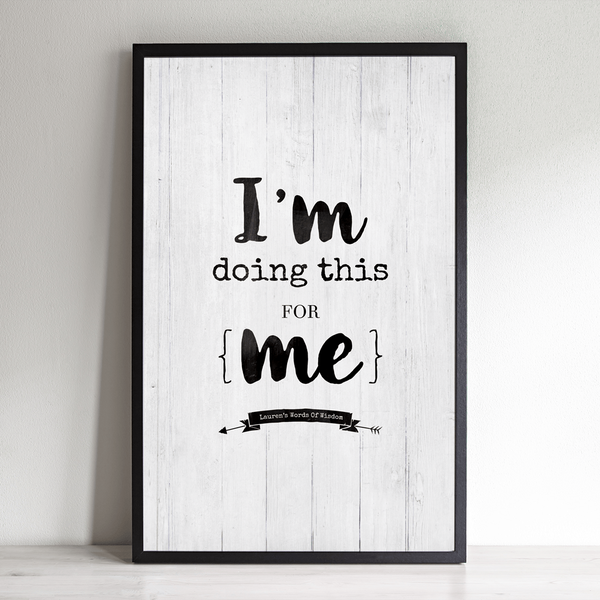 I'm Doing This For Me inspirational personalized print