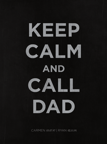 Close up of the Keep Calm And Call Dad personalized print.