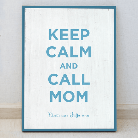 Keep Calm and Call Mom personalized print