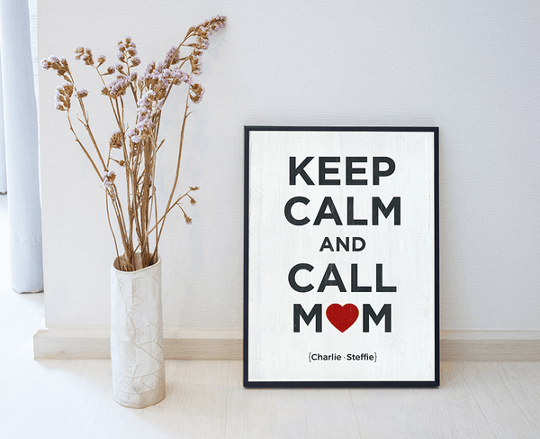Room with a framed Keep Calm And Call Mom personalized print
