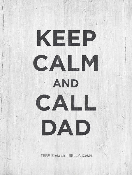close up image of the Keep Calm and Call Dad print with personalizations for children's names on the bottom