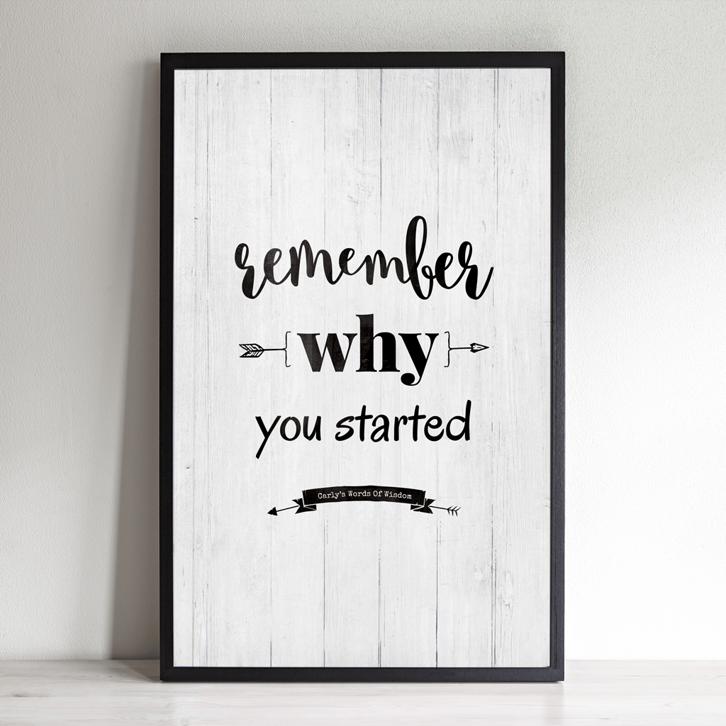 Remember Why You Started personalized print. Add your name to the banner in the artwork.