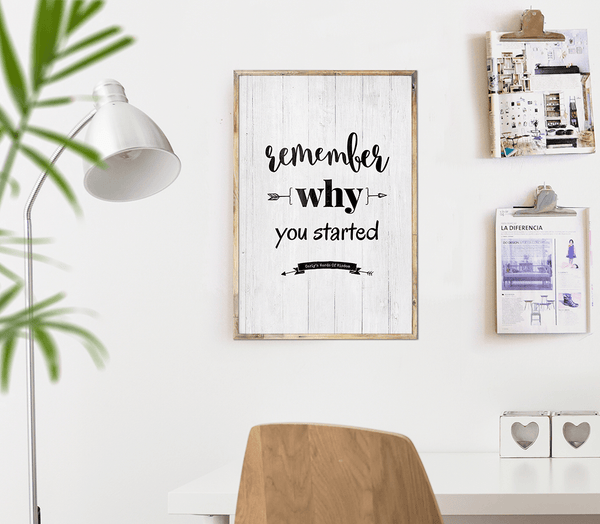 Modern home office with the Remember Why You Started personalized print