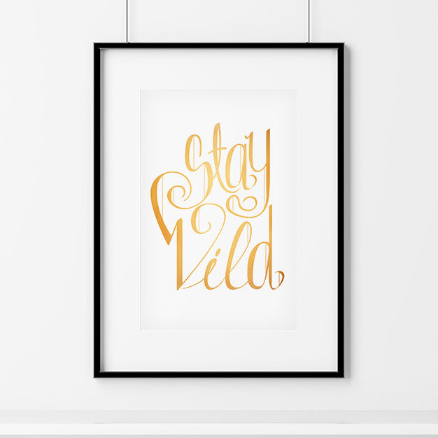 "Golden ""Stay Wild"" lettering on pure white background poster"