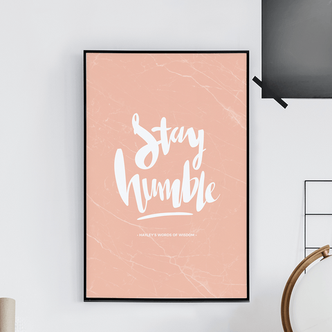 Stay Humble Personalized Print with marble background and quote art