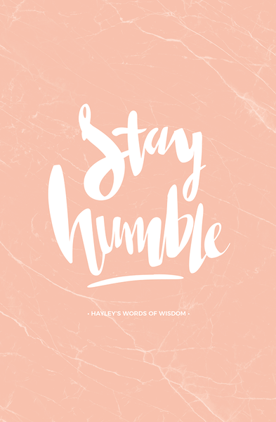 Stay Humble Personalized Print