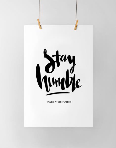 Stay Humble Personalized Print in black and white