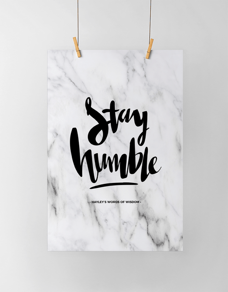 Stay Humble Personalized Print in marble