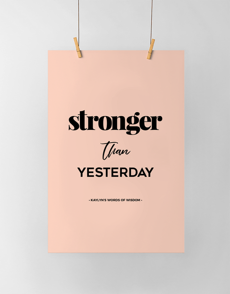 Stronger Than Yesterday Personalized Print in blush and black