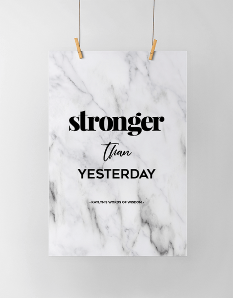 Stronger Than Yesterday Personalized Print in white marble