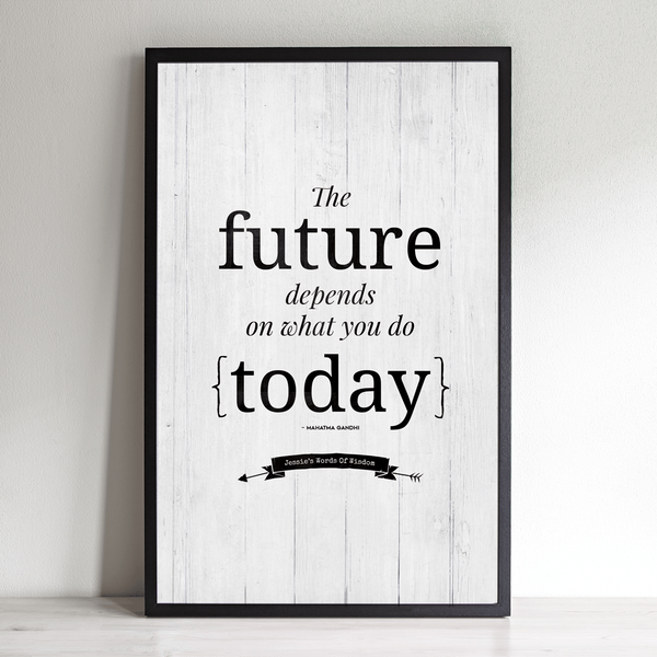 The Future Depends on what you do today Personalized Print