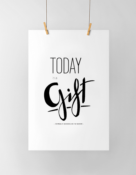 Today Is A Gift Personalized Print in black and white