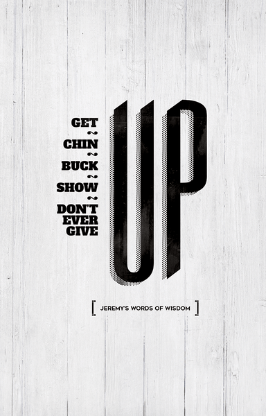 close up of Up print. Text reads: Get, chin, buck, show, don't ever give up.