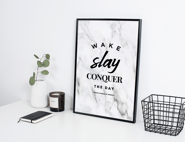 Wake Slay Conquer The Day - personalized poster in a chic workspace
