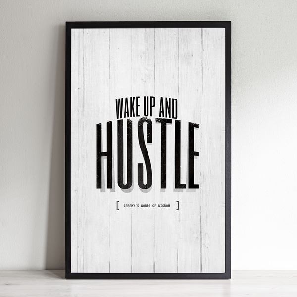 Wake up and hustle personalized print