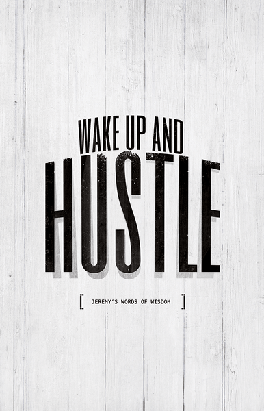 close up of the Wake Up And Hustle personalized print
