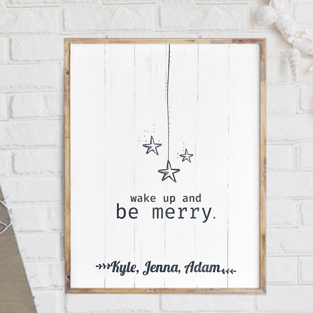 Wake Up And Be Merry personalized print