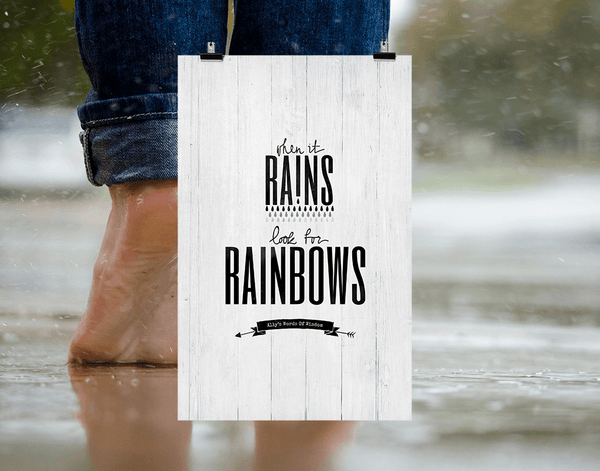 bare feet in the rain... When It Rains Look For Rainbows - this personalized print represents a positive way of living your life