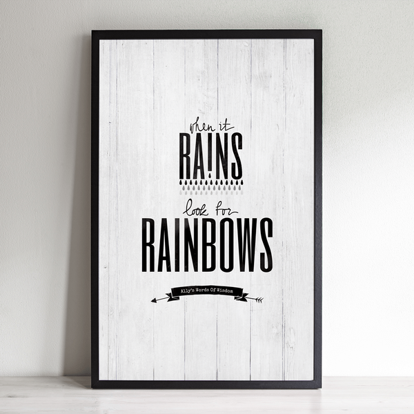 When It Rains Look For Rainbows personalized print