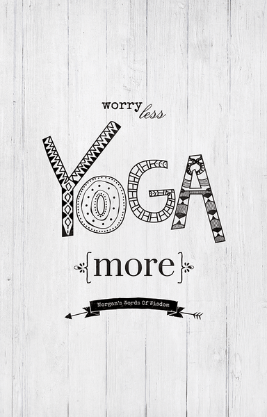 Close up of Worry Less Yoga More print