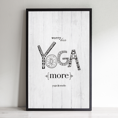 Worry Less Yoga More - Yoga Studio Edition
