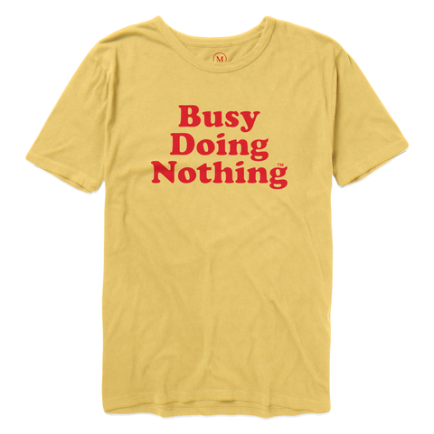 Busy Doing Nothing Tee - Hunny Yellow