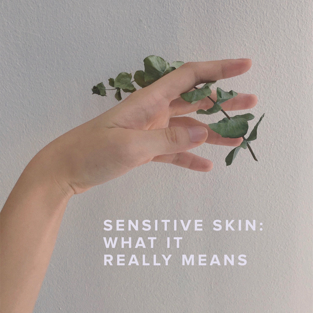 Sensitive Skin: What it really means