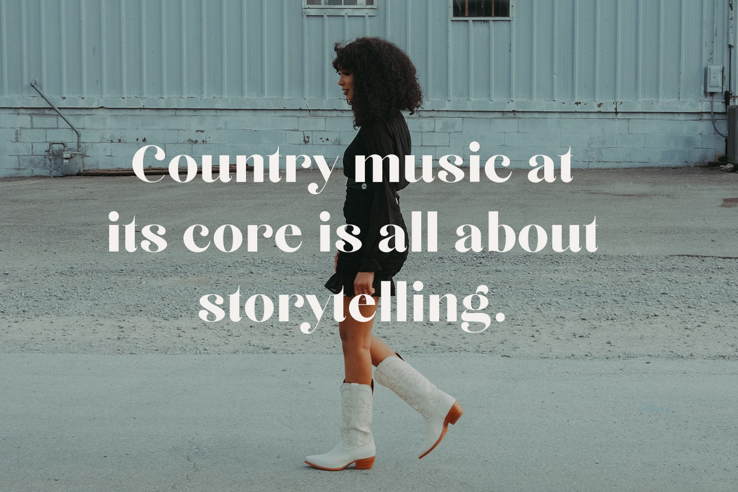 Country music is about storytelling