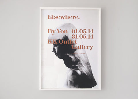 'Elsewhere' Collaborative Exhibition Posters ( Screen Print ) by London artist Von — www.shopvon.com