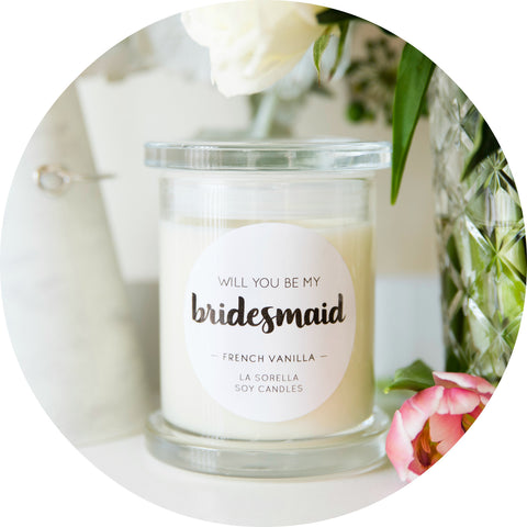 Will You Be My Bridesmaid Candle / Multiple Scents Available