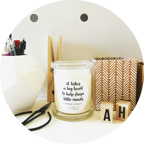 Big Heart to Help Shape Little Minds Candle / French Vanilla