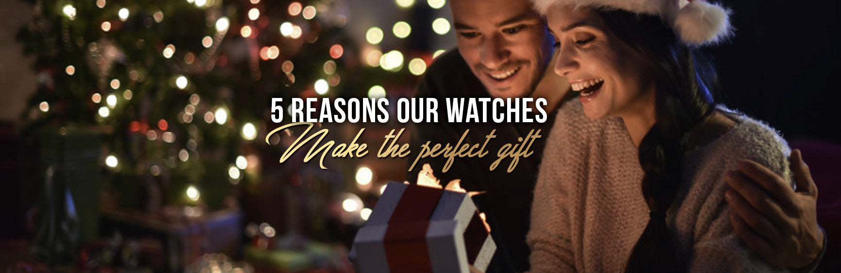 5 Reasons Why Our Watches Make The Perfect Christmas Gift