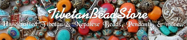 TibetanBeadStore - Handmade Tibetan & Nepalese Beads, Pendants, Jewelry, Dharma Items, Singing Bowls, Prayer Flags, Gifts, Crafts and more...