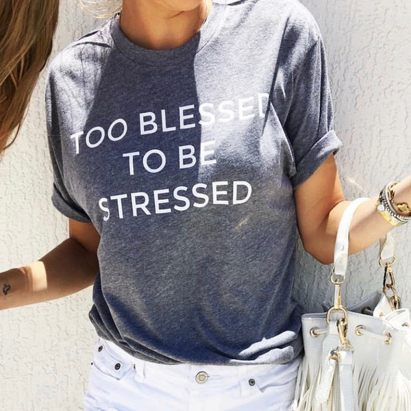 too blessed to be stressed tee