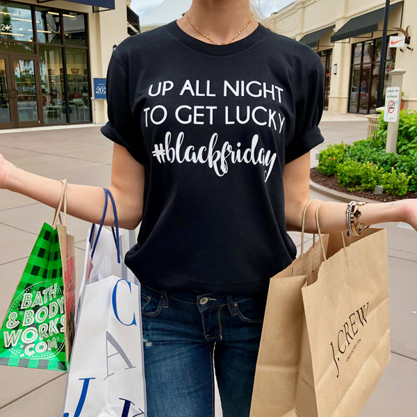 up all night to get lucky #blackfriday shirt