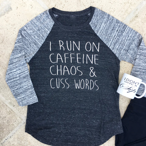 i run on caffeine chaos & cuss words baseball tee