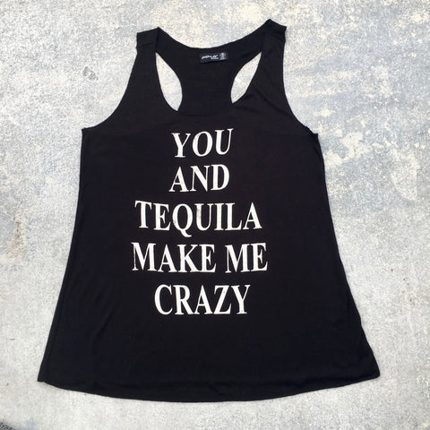 you and tequila make me crazy
