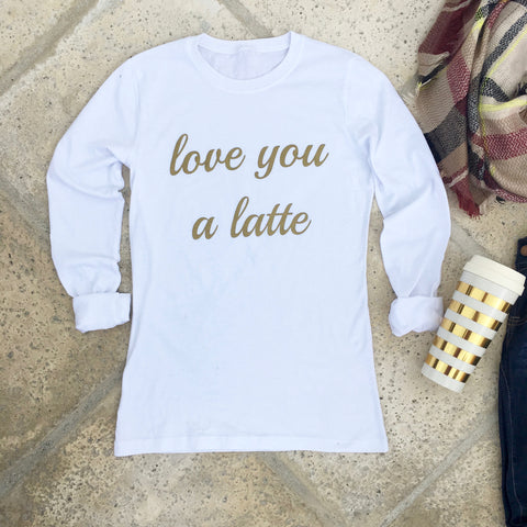 love you a latte long sleeve tee