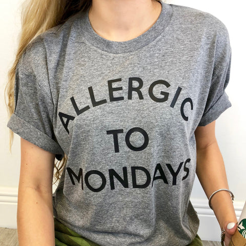 allergic to mondays tee