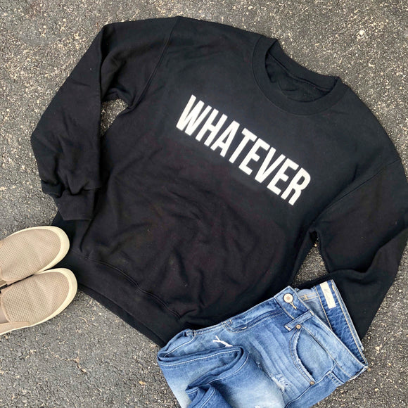 whatever sweatshirt