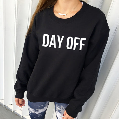 day off sweatshirt